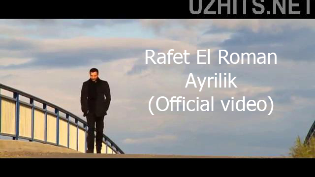 Rafet El Roman - Ayrilik (Official video) (2015)